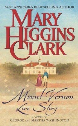 Mount Vernon Love Story: A Novel of George and Martha Washington (Paperback)