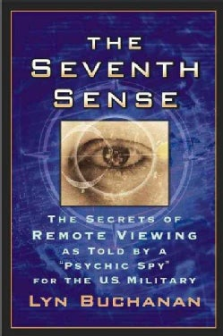 "The Seventh Sense: The Secrets of Remote Viewing As Told by a ""Psychic Spy"" for the U.S. Military (Paperback)"
