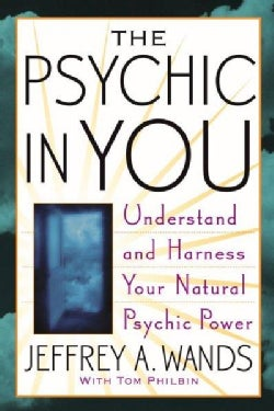 The Psychic In You: Understand And Harness Your Natural Psychic Power (Paperback)