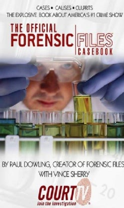 The Official Forensic Files Casebook (Paperback)