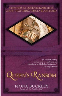 Queen's Ransom: A Mystery at Queen Elizabeth I's Court Featuring Ursula Blanchard (Paperback)