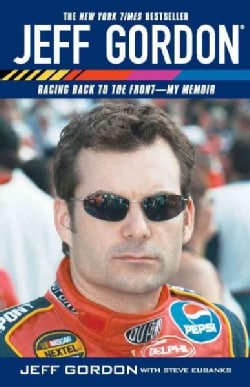 Jeff Gordon: Racing Back To The Front-my Memoir (Paperback)