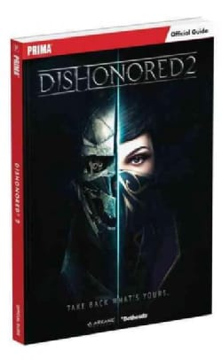 Dishonored 2: Prima Official Guide (Paperback)