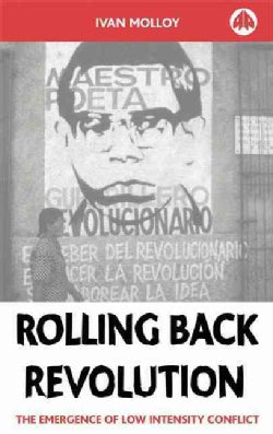 Rolling Back Revolution: The Emergence of Low Intensity Conflict (Paperback)
