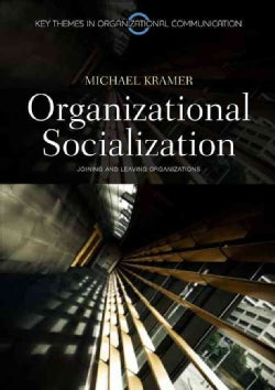 Organizational Socialization: Joining and Leaving Organizations (Paperback)