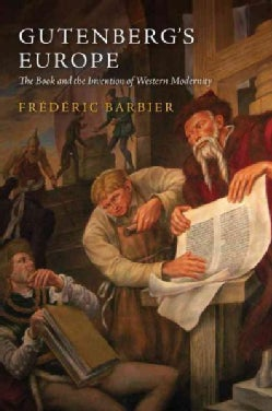 Gutenberg's Europe: The Book and the Invention of Western Modernity (Hardcover)