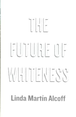 The Future of Whiteness (Paperback)