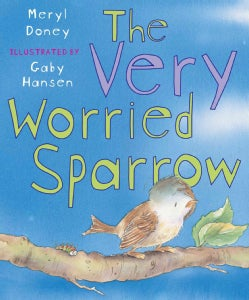 The Very Worried Sparrow (Paperback)