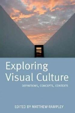 Exploring Visual Culture: Definitions, Concepts, Contexts (Paperback)