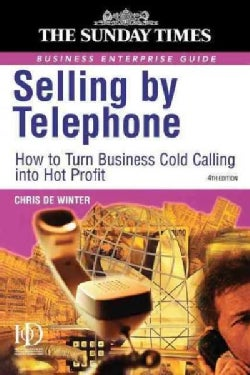 Selling by Telephone: How to Turn Business Cold Calling into Hot Profit (Paperback)