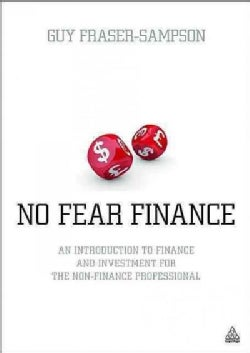 No Fear Finance: An Introduction to Finance and Investment for the Non-finance Professional (Paperback)