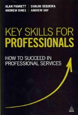 Key Skills for Professionals: How to Succeed in Professional Services (Paperback)