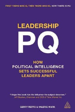 Leadership PQ: How political intelligence sets successful leaders apart (Paperback)