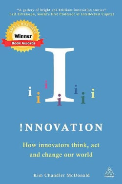 Innovation: How Innovators Think, Act and Change Our World (Paperback)