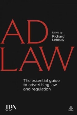 Ad Law: The Essential Guide to Advertising Law and Regulation (Paperback)