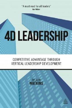 4D Leadership: Competitive Advantage Through Vertical Leadership Development (Paperback)