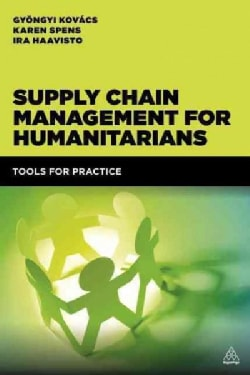 Supply Chain Management for Humanitarians: Tools for Practice (Paperback)