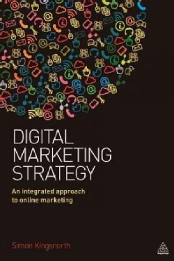 Digital Marketing Strategy: An integrated approach to online marketing (Paperback)