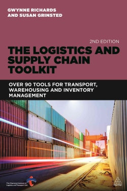 The Logistics and Supply Chain Toolkit: Over 100 Tools and Guides for Supply Chain, Transport, Warehousing and In... (Paperback)