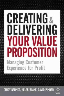 Creating & Delivering Your Value Proposition: Managing customer experience for profit (Hardcover)