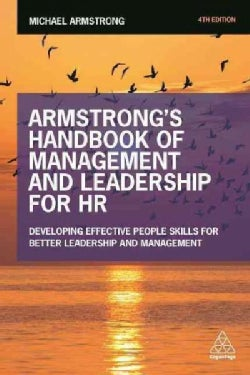 Armstrong's Handbook of Management and Leadership for HR: Developing Effective People Skills for Better Leadershi... (Paperback)