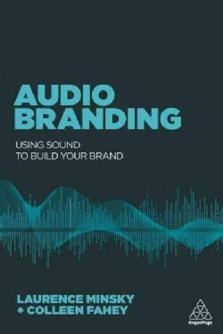 Audio Branding: Using Sound to Build Your Brand (Paperback)