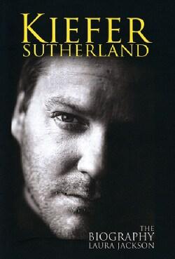 Kiefer Sutherland: The Biography (Paperback)