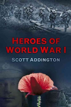 Heroes of World War I: Fourteen Stories of Bravery (Paperback)