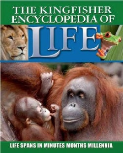 The Kingfisher Encyclopedia of Life: Life Spans in Minutes, Months, Millennia (Paperback)