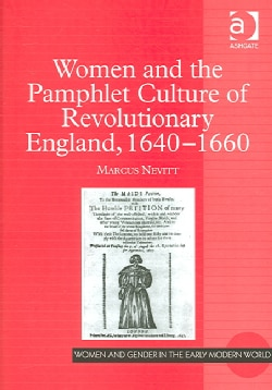 Women And the Pamphlet Culture of Revolutionary England, 1640-1660 (Hardcover)