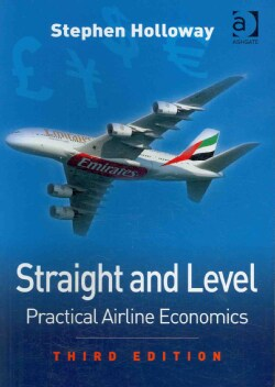 Straight and Level: Practical Airline Economics (Paperback)