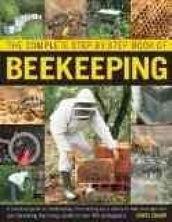 The Complete Step-by-Step Book of Beekeeping: A Practical Guide to Beekeeping, from Setting Up a Colony to Hive M... (Hardcover)