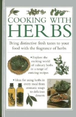Cooking With Herbs: Bring Distinctive Fresh Takes to Your Food With the Fragrance of Herbs (Hardcover)