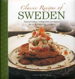 Classic Recipes of Sweden: Traditional Food and Cooking in 25 Authentic Dishes (Hardcover)
