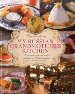 Recipes from My Russian Grandmother's Kitchen: Discover the Rich and Varied Character of Russian Cuisine in 60 Tr... (Hardcover)