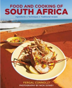 Food and Cooking of South Africa: Ingredients, Techniques, Traditional Recipes (Hardcover)
