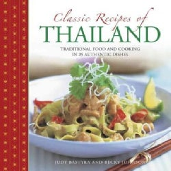 Classic Recipes of Thailand: Traditional Food and Cooking in 25 Authentic Dishes (Hardcover)