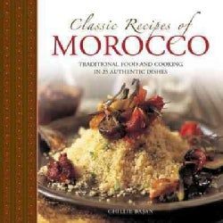 Classic Recipes of Morocco: Traditional Food and Cooking in 25 Authentic Dishes (Hardcover)