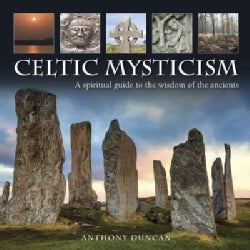 Celtic Mysticism: A spiritual guide to the wisdom of the ancients (Hardcover)