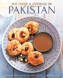 The Food & Cooking of Pakistan: Traditional Dishes from the Home Kitchen (Hardcover)