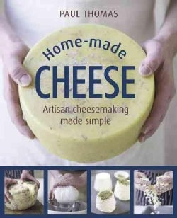 Home-Made Cheese: Artisan Cheesemaking Made Simple (Hardcover)