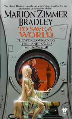 To Save A World: The Planet Savers / The World Wreckers / The Waterfall (Paperback)