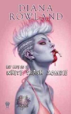 My Life As a White Trash Zombie (Paperback)