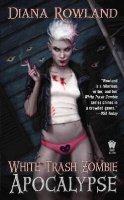 White Trash Zombie Apocalypse (Paperback)