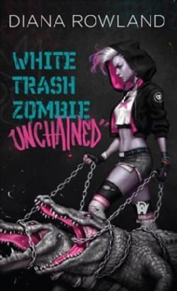 White Trash Zombie Unchained (Paperback)