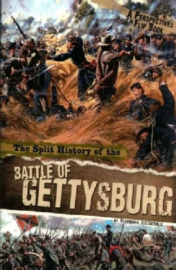 The Split History of the Battle of Gettysburg: Confederate Perspective / Union Perspective (Paperback)