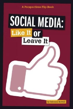 Social Media: Like It or Leave It (Hardcover)