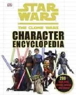 Star Wars: the Clone Wars Character Encyclopedia (Hardcover)
