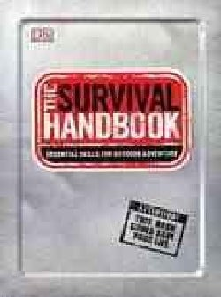 The Survival Handbook: Essential Skills for Outdoor Adventure (Paperback)