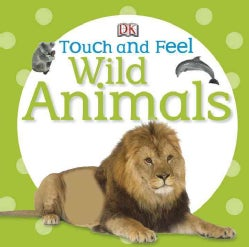 Touch and Feel Wild Animals (Board book)